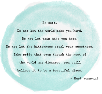 Be Soft - Vonnegut